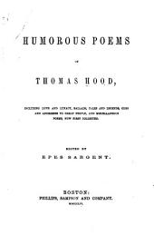 Humorous poems of Thomas Hood: including Love and lunacy, ballads, Tales and legends, Odes and addresses to great people, and miscellaneous poems, now first collected