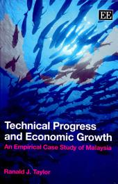 Technical Progress and Economic Growth: An Empirical Case Study of Malaysia