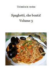 Spaghetti, che bontà!: Volume 3