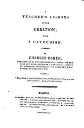 A teacher's lessons on the creation; with a catechism