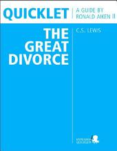 Quicklet on C.S. Lewis' The Great Divorce (CliffNotes-like Book Summary & Analysis): Chapter-by-Chapter Summary and Analysis