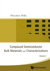 Compound Semiconductor Bulk Materials And Characterizations: Volume 2