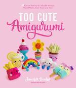Too Cute Amigurumi