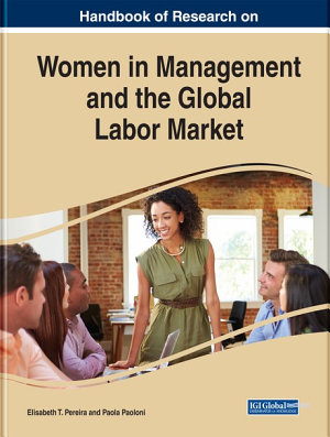 Handbook of Research on Women in Management and the Global Labor Market