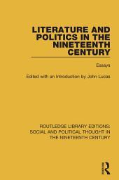 Literature and Politics in the Nineteenth Century: Essays