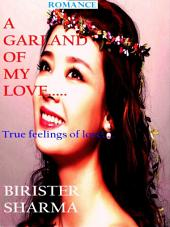 A Garland of My Love……: True feelings of love…