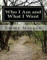 Who I Am and What I Want PDF
