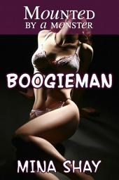 Mounted by a Monster: Boogieman (Demon Paranormal Erotica)
