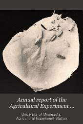 Annual Report of the Agricultural Experiment Station of the University of Minnesota: Issues 87-92