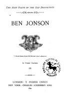 Ben Jonson: Volpone; or, The fox. Epicœne; or, The silent woman. The alchemist