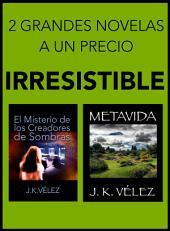 2 Grandes Novelas a un Precio Irresistible: El Misterio de los Creadores de Sombras y Metavida