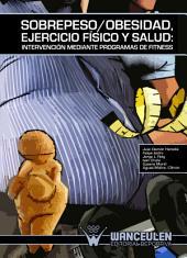 Sobrepeso/obesidad, ejercicio físico y salud: intervención mediante programas de fitness
