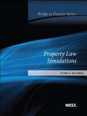 Sprankling's Property Law Simulations: Bridge to Practice: Bridge to Practice