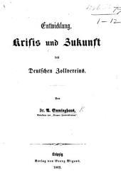 Entwicklung, Krisis und Zukunft des Deutschen Zollvereins