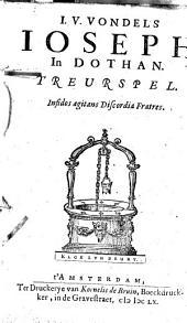 I. V. Vondels Joseph in Dothan. Treurspel: Volume 1