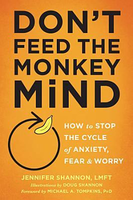 Don t Feed the Monkey Mind PDF