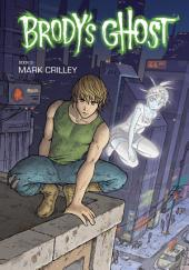 Brody's Ghost: Volume 3