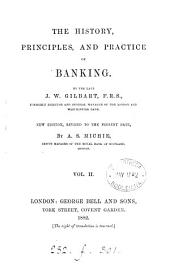 The history, principles and practice of banking, revised by A.S. Michie