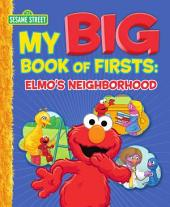 My Big Book of Firsts: Elmo's Neighborhood (Sesame Street)