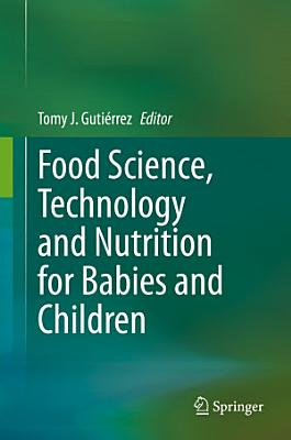 Food Science, Technology and Nutrition for Babies and Children