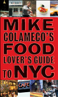 Mike Colameco s Food Lover s Guide to New York City PDF