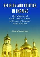 Religion and Politics in Ukraine PDF