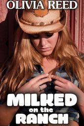 Milked on the Ranch (Anal, ANR, Breastfeeding, Humiliation, Hucow, Lactation, Pet Play)