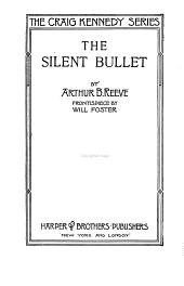 The Silent Bullet: Volume 1; Volume 1910
