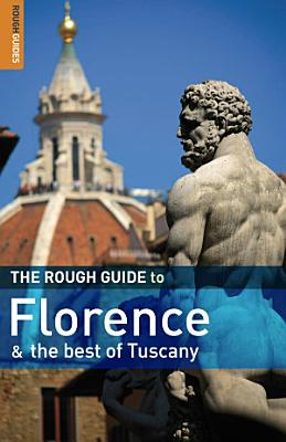 The Rough Guide to Florence   the best of Tuscany PDF