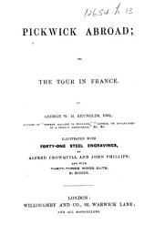 Pickwick abroad; or, the Tour in France, etc. (Second edition.).