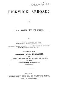 Pickwick abroad  or  the Tour in France  etc   Second edition    PDF