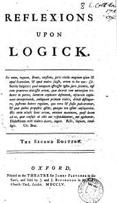 Reflexions Upon Logick..