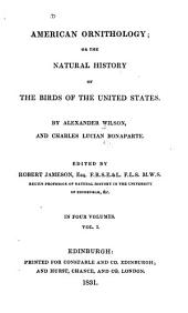 American Ornithology: Or The Natural History of the Birds of the United States, Volume 1