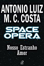 Space Opera - Nosso Estranho Amor