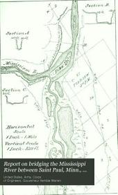Report on Bridging the Mississippi River Between Saint Paul, Minn., and St. Louis, Mo