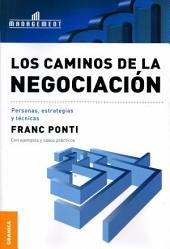 Caminos de la negociación, Los: Personas, estrategias y técnicas
