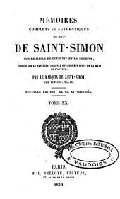 Mémoires complets et authentiques du duc de Saint-Simon, sur le siècle de Louis XIV et la Régence: Volume20