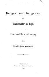 Religion und Religionen: bei Schleiermacher und Hegel : eine Verhältnisbestimmung