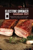Electric Smoker Cookbook 2021