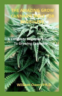 The Amazing Grow Cannabis Bible for Beginners PDF