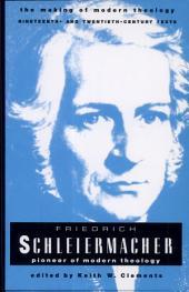 Friedrich Schleiermacher: Pioneer of Modern Theology