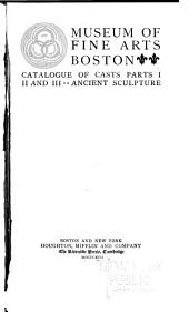 Catalogue of Casts: Parts I, II and III. Ancient Sculpture