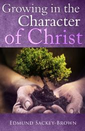 Growing in the Character of Christ