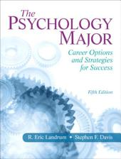 The Psychology Major: Career Options and Strategies for Success, Edition 5