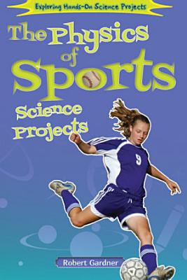 The Physics of Sports Science Projects PDF