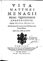 Vita Matthaei Menagii primi Theologalis Andegavensis