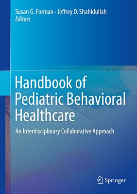 Handbook of Pediatric Behavioral Healthcare PDF