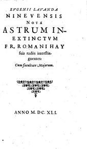 Eugenii Lavanda Nivensis notae astrum inextinctum Fr. Romani Hay suis radiis interstinguentes
