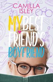 My Best Friend's Boyfriend: A New Adult College Romance