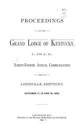 Proceedings of the Grand Lodge of Kentucky ...: Volume 94